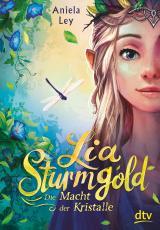 Cover-Bild Lia Sturmgold – Die Macht der Kristalle