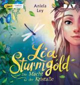 Cover-Bild Lia Sturmgold – Teil 1: Die Macht der Kristalle