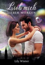 Cover-Bild Lieb mich lieber Morgen