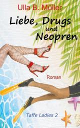 Cover-Bild Liebe, Drugs und Neopren