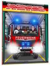 Cover-Bild Liebe Kinder seht mal her, all' das macht die Feuerwehr – Auflage Deutschland