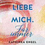 Cover-Bild Liebe mich. Für immer (Finde-mich-Reihe 3)