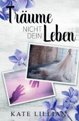 Cover-Bild Liebe oder Krone / Träume nicht dein Leben