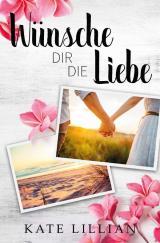 Cover-Bild Liebe oder Krone / Wünsche dir die Liebe