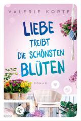 Cover-Bild Liebe treibt die schönsten Blüten