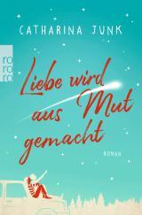 Cover-Bild Liebe wird aus Mut gemacht