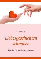 Cover-Bild Liebesgeschichten schreiben: Ratgeber für Drehbuch und Roman
