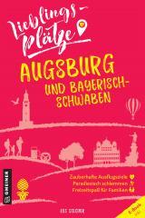 Cover-Bild Lieblingsplätze Augsburg und Bayerisch-Schwaben