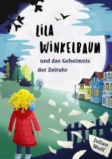 Cover-Bild Lila Winkelbaum und das Geheimnis der Zeituhr