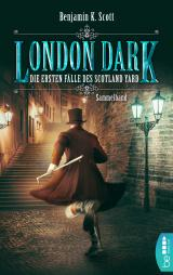 Cover-Bild London Dark: Die ersten Fälle des Scotland Yard