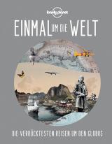 Cover-Bild Lonely Planet Einmal um die Welt