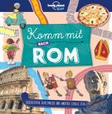 Cover-Bild Lonely Planet Kinderreiseführer Komm mit nach Rom (Lonely Planet Kids)