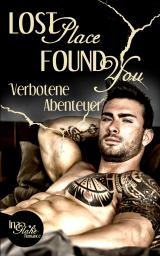 Cover-Bild Lost Place ~ Found You - Verbotene Abenteuer