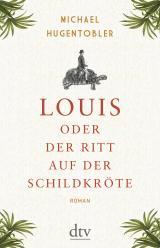 Cover-Bild Louis oder Der Ritt auf der Schildkröte