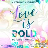 Cover-Bild Love Is Bold – Du gibst mir Mut (Love-Is-Reihe 2)