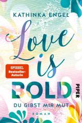 Cover-Bild Love is Bold – Du gibst mir Mut