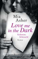Cover-Bild Love me in the Dark – Verbotene Sehnsucht