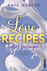 Cover-Bild Love Recipes – Süßes Verlangen