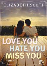 Cover-Bild Love you, hate you, miss you