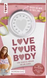 Cover-Bild Love your body und schließe Frieden mit dir selbst!