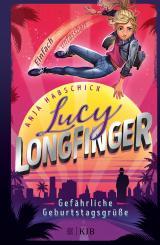 Cover-Bild Lucy Longfinger – einfach unfassbar!: Gefährliche Geburtstagsgrüße