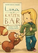 Cover-Bild Luna und der Katzenbär gehen in den Kindergarten