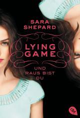 Cover-Bild LYING GAME - Und raus bist du