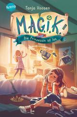 Cover-Bild M.A.G.I.K. (1). Die Prinzessin ist los