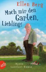 Cover-Bild Mach mir den Garten, Liebling!