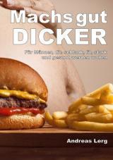 Cover-Bild Machs gut Dicker - Für Männer, die schlank, fit, stark und gesund werden wollen