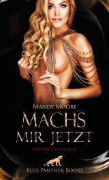 Cover-Bild Machs mir jetzt | Erotische Geschichten
