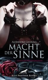 Cover-Bild Macht der Sinne | Erotische SM-Geschichten