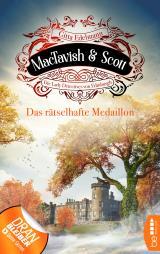 Cover-Bild MacTavish & Scott - Das rätselhafte Medaillon