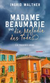 Cover-Bild Madame Beaumarie und die Melodie des Todes