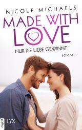 Cover-Bild Made with Love - Nur die Liebe gewinnt