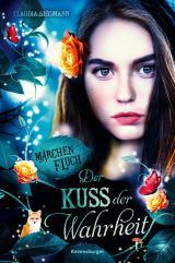 Cover-Bild Märchenfluch, Band 3: Der Kuss der Wahrheit