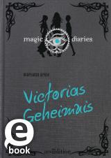 Cover-Bild Magic Diaries. Victorias Geheimnis