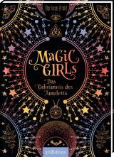 Cover-Bild Magic Girls - Das Geheimnis des Amuletts (Magic Girls)