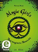 Cover-Bild Magic Girls - Das magische Amulett