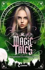 Cover-Bild Magic Tales (Band 2) - Wachgeküsst im Morgengrauen