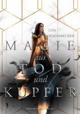 Cover-Bild Magie aus Tod und Kupfer