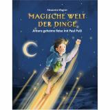 Cover-Bild Magische Welt der Dinge - Antons geheime Reise mit Paul Pulli