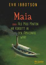 Cover-Bild Maia , oder Als Miss Minton ihr Korsett in den Amazonas warf