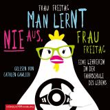 Cover-Bild Man lernt nie aus, Frau Freitag!