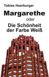 Cover-Bild Margarethe oder Die Schönheit der Farbe Weiß