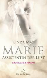 Cover-Bild Marie - Assistentin der Lust | Erotischer Roman (Assistentin, Blowjob, Fantasien, Halterlose Strumpfhose, Kopfkino)
