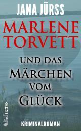 Cover-Bild Marlene Torvett und das Märchen vom Glück