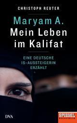 Cover-Bild Maryam A.: Mein Leben im Kalifat