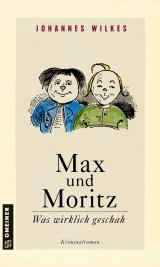Cover-Bild Max und Moritz - Was wirklich geschah