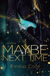 Cover-Bild Maybe Next Time (Maybe-Reihe 1)